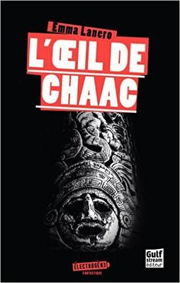 Mon avis sur L'½il de Chaac de Emma Lanero Gulf Stream Editions / Électrogène