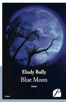 Mon avis sur Blue Moon de Elody Bally éditions du Panthéon