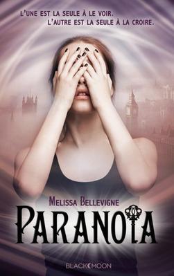 Mon avis sur Paranoïa de Melissa Bellevigne #BlackMoon Editions