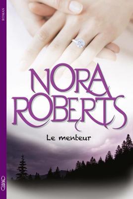 """Présentation de """"Le Menteur"""" de Nora Roberts Editions Michel Lafon !"""