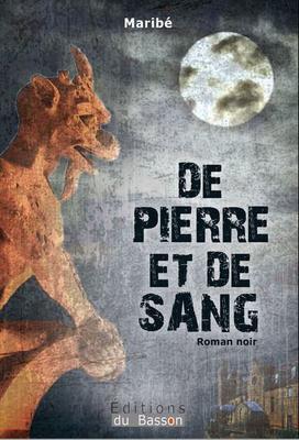 Mon avis sur De Pierre et de Sang de Maribé Editions du Basson