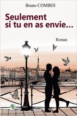 Mon avis sur Seulement si tu en as envie de Bruno Combes Editions Michel Lafon