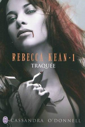 #Chronique: Rebecca Kean T1 Traquée de Cassandra O'Donnell éditions J'ai lu.