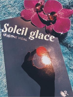 #Chronique: Soleil Glacé de Séverine Vidal édité chez la Collection R