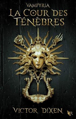 #Chronique: Vampyria T1 la cour des Ténèbres de Victor Dixen Collection R