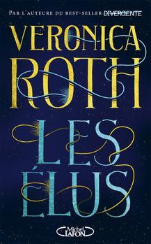 #Présentation: Les Elus de Veronica Roth Michel Lafon J.