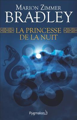 #Chronique: La Princesse de la Nuit de Marion Zimmer Bradley éditions Pygmalion