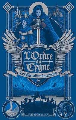 #Chronique: L'ordre du Cygne T1 Les Chevaliers de Camelote de Virginie Salobir Gulf Stream Editeur