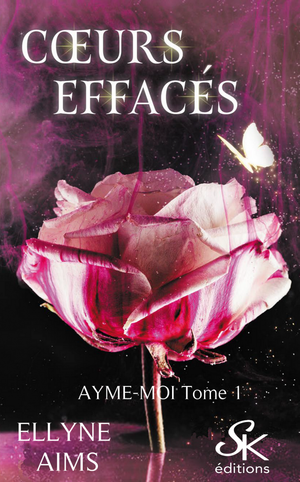 #Chronique: Ayme-Moi T1 C½urs Effacés de Ellyne Aims Sharon Kena Editions.