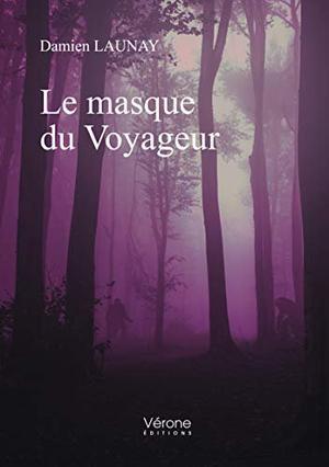 #Chronique: Le Masque du Voyageur de Damien Launay Editions Vérone
