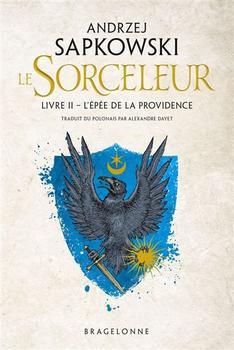 #Présentation: Le Sorceleur (The Witcher) Andrzej Sapkowski éditions Bragelonne.