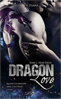 #Présentation: Dragon Love T1 Noir ébène de Lil Evans