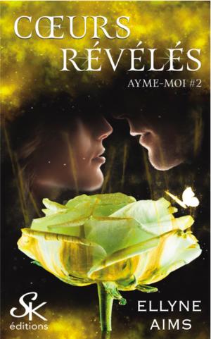 #Chronique: Ayme-Moi T2 C½urs Révélés de Ellyne Aims éditions Sharon Kena