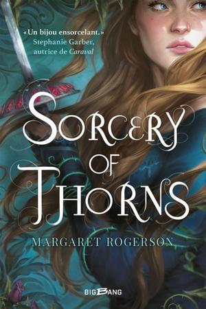 #Présentation: Sorcery of Thorns de Margaret Rogerson BigBang