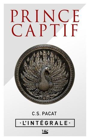 #Présentation: Prince Captif l'intégrale de C.S. Pacat Bragelonne