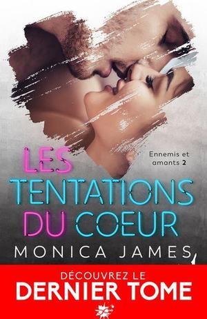 #Présentation: Les Tentations du C½ur Ennemis et amants, T2 de Monica James