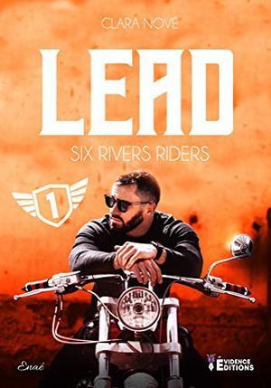 #Présentation: Lead: Six Rivers Riders, T1 de Clara Nové Evidence Editions.