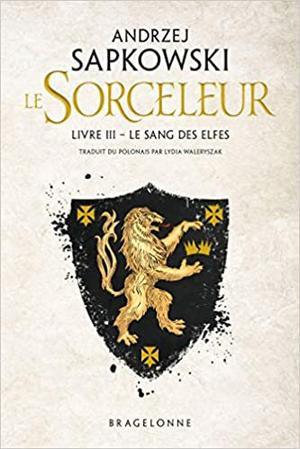 #Présentation: Le Sorceleur (The Witcher) T3 Le Sang des Elfes de Andrzej Sapkowski