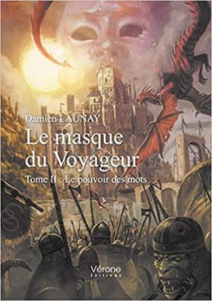 #Présentation: Le Masque du Voyageur T2 Le pouvoir des mots de Damien Launay Editions Vérone