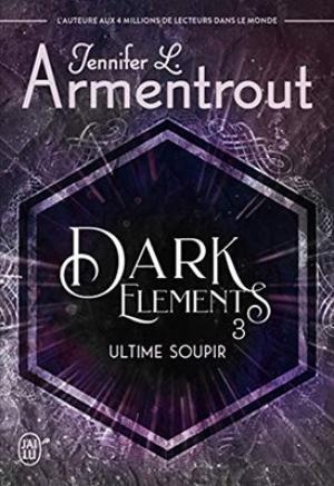 #Chronique: Dark Elements T3 Ultime Soupir de Jennifer L. Armentrout