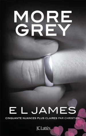More Grey de EL James sortira le 16 juin chez JC Lattès
