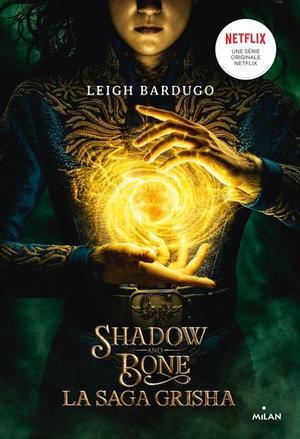 #Chronique: Grisha T1 de Leigh Bardugo (Shadow and Bone sur Netflix)