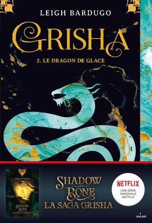 #Présentation: Grisha T2 Le Dragon de Glace de Leigh Bardugo