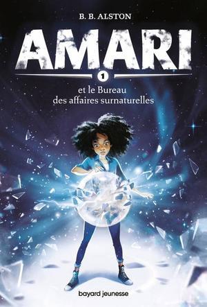 #Chronique: Amari T1 et le bureau des affaires surnaturelles de B.B. ALSTON