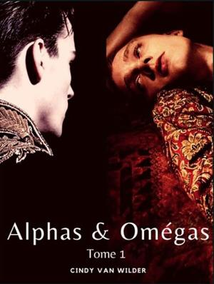 #Chronique: Alphas & Omégas T1 de Cindy Van Wilder