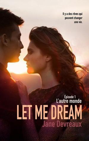 #Chronique: Let Me Dream épisode 1 L'autre monde de Jane Devreaux