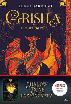#Présentation: Grisha T3 L'oiseau de feu de Leigh Bardugo