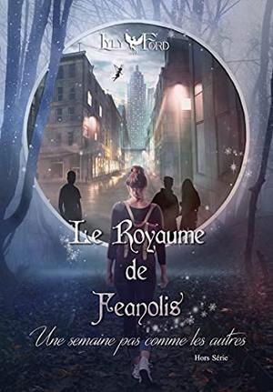 #Présentation: Le Royaume de Feanolis - Hors série : Une semaine pas comme les autres de Lyly Ford