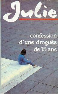 Julie confession d'une droguée de quinze ans!