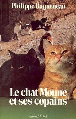 Le chat Moune et ses copains - Philipe Ragueneau
