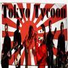 Tokyo Tycoon (pas tokyo hotel ..aucun raport)