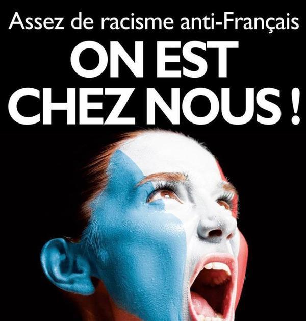 On a parlé du racisme anti-immigrés, il y a aussi le racisme anti-français auquel on dit STOP