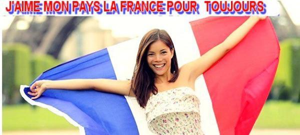 J'AIME MON PAYS LA FRANCE POUR  TOUJOURS  FRANCE ET SA LAÏCITÉ ET DE TRADITION MILLÉNAIRE
