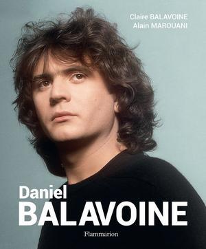 Daniel Balavoine, un livre de sa soeur Claire et Alain Marouani