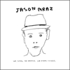 We Sing. We Dance. We Steal Things.   / Jason Mraz - I'm Yours (2005)