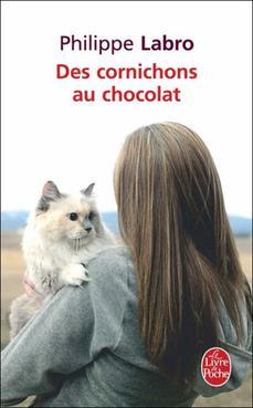 Des cornichons au chocolat de Philippe Labro