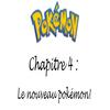 Chapitre 4 : Un nouveau pokémon!