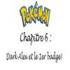 Chapitre 6 : Dark alex et le 1er badge!