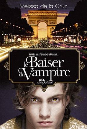Le baiser du vampire de Melissa de la Cruz