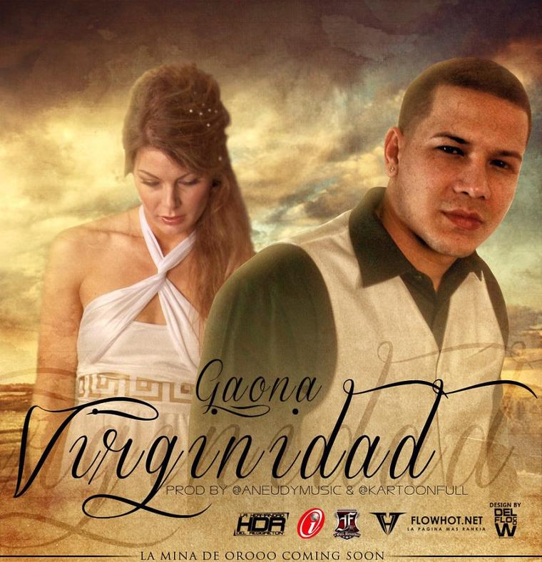Gaona: Virginidad ( Prod. by Aneudy & Kartoonz ) ( La Mina De Oro )