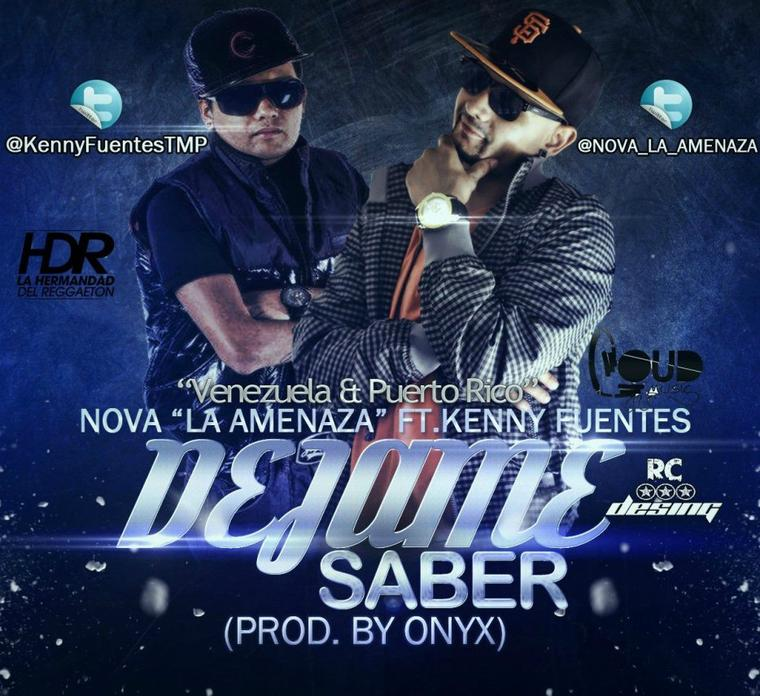 "Nova "" La Amenaza "" Feat. Kenny Fuentes: Déjame saber ( Prod. by Onyx )"