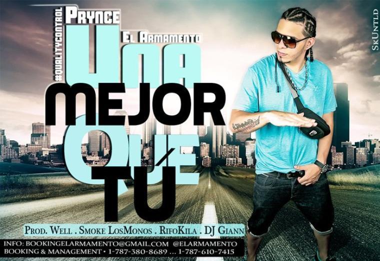 """Prynce """" El Armamento """" : Una mejor Que tú ( Prod. by Smoke, Well, Dj Giann & Rifokila )"""