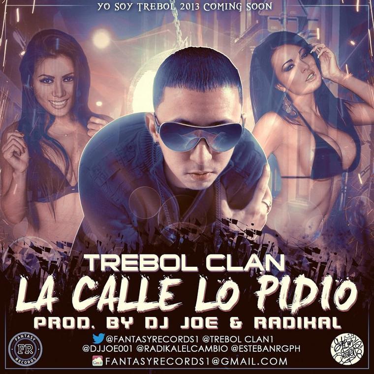 Trebol Clan - La Calle Lo Pidió ( Prod. By DJ Joe, Radikal & EQ Equalizer )
