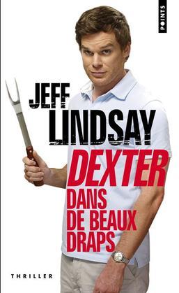 Dexter dans de Beaux draps de Jeff Lindsay