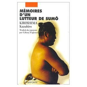 Mémoires d'un lutteur de sumô de KIRISHIMA Kazuhiro