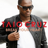 Taio Cruz - Break Your Heart feat. Ludacris  (2010)